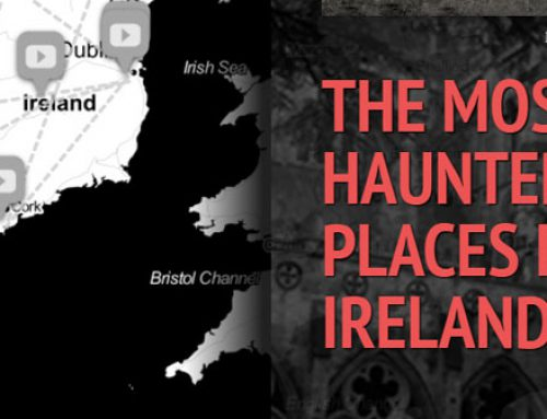 The most haunted locations in Ireland